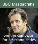 Join the campaign for a second series of Mastercrafts on the BBC